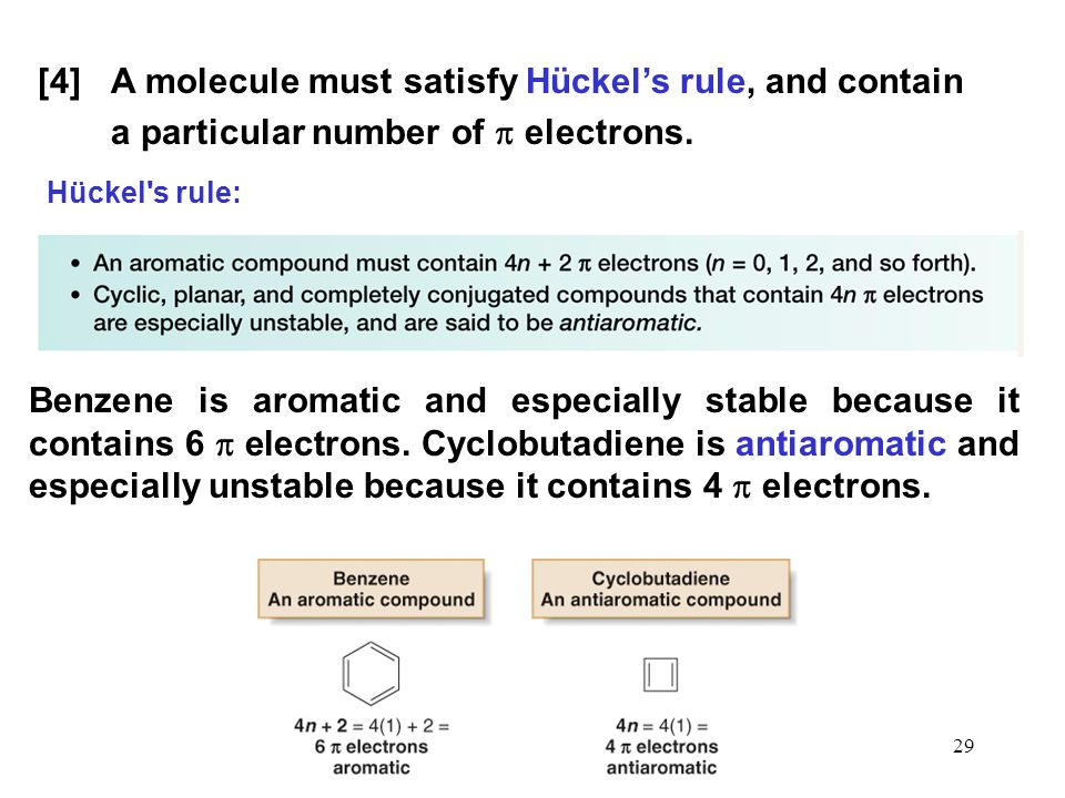 [4] A molecule must satisfy Hückel's rule, and contain